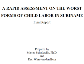 A rapid assessment on the worst forms of child labor in Suriname